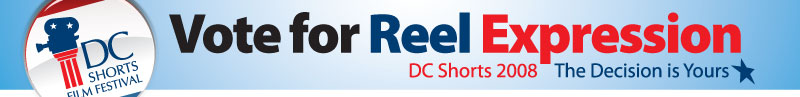 DC Shorts Film Festival Vote for Reel Expressions The Decision is Yours